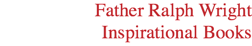 Father Ralph Wright Inspirational Books